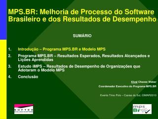 MPS.BR: Melhoria de Processo do Software Brasileiro e dos Resultados de Desempenh o