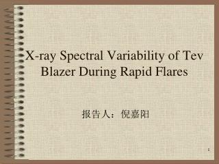 X-ray Spectral Variability of Tev Blazer During Rapid Flares