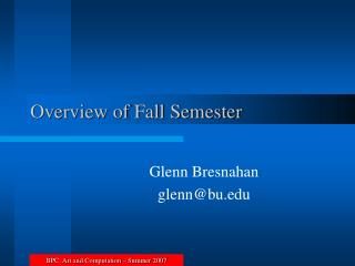 Overview of Fall Semester