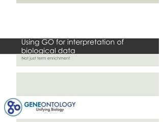 Using GO for interpretation of biological data