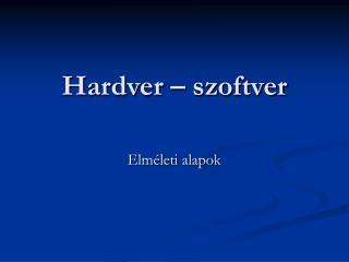 Hardver – szoftver