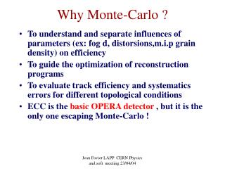 Why Monte-Carlo ?