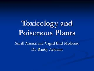Toxicology and Poisonous Plants