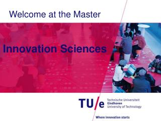 Welcome at the Master  Innovation Sciences