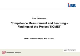 Lars Heinemann Competence Measurement and Learning – Findings of the Project 'KOMET'