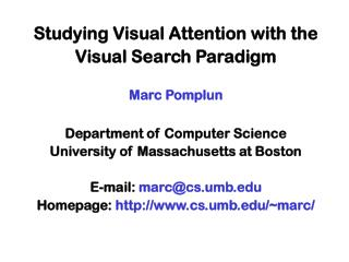 Studying Visual Attention with the Visual Search Paradigm Marc Pomplun