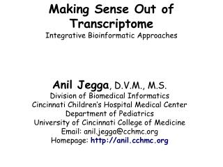 Making Sense Out of  Transcriptome Integrative  Bioinformatic  Approaches