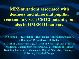 MPZ mutations associated with deafness and abnormal pupillar reaction in Czech CMT2 patients, but also in HMSN III patie