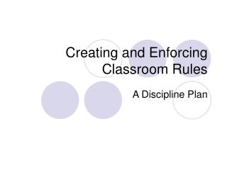 Creating and Enforcing Classroom Rules