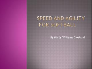 Speed and Agility for Softball