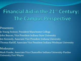 Financial Aid in the 21 st  Century: The Campus Perspective