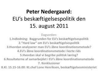 Peter Nedergaard: EU's beskæftigelsespolitik den  15. august 2011