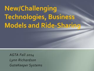 New/Challenging Technologies, Business Models and Ride-Sharing
