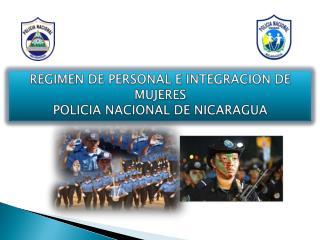 REGIMEN DE PERSONAL E INTEGRACION DE MUJERES POLICIA NACIONAL DE NICARAGUA