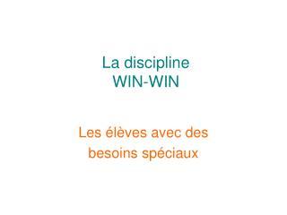 La discipline WIN-WIN