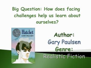 Author:   Gary Paulsen Genre:  Realistic Fiction