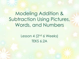 Modeling Addition & Subtraction Using Pictures, Words, and Numbers