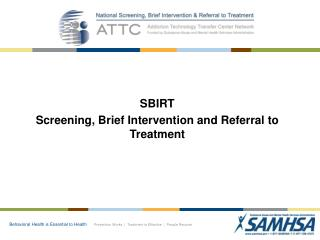 SBIRT Screening, Brief Intervention and Referral to Treatment