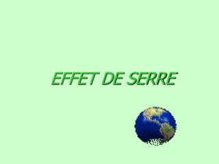 EFFET DE SERRE