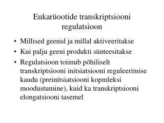 Eukarüootide transkriptsiooni regulatsioon