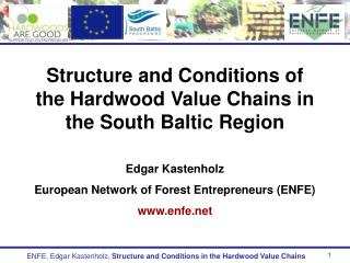 Structure and Conditions of the Hardwood Value Chains in the South Baltic Region Edgar Kastenholz