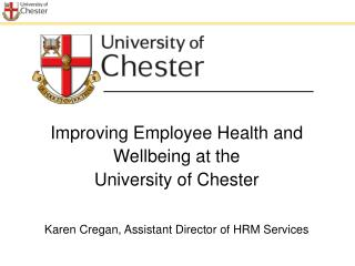 Improving Employee Health and  Wellbeing at the  University of Chester