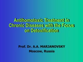 Antihomotoxic Treatment in Chronic Diseases with the Focus on Detoxification