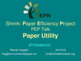 Shrink:  P aper  E fficiency  P roject PEP Talk Paper Utility