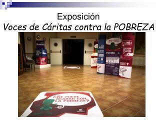 Exposición Voces de Cáritas contra la POBREZA