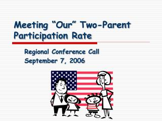 "Meeting ""Our"" Two-Parent Participation Rate"