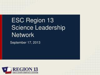 ESC Region 13 Science Leadership    Network