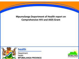 Mpumalanga Department of Health report on Comprehensive HIV and AIDS Grant
