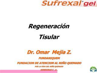 Dr. Omar   Mejia  Z. FUNDANIQUEM FUNDACION DE ATENCION AL NIÑO QUEMADO