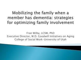 Mobilizing the family when a member has dementia: strategies for optimizing family involvement