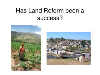 Has Land Reform been a success?