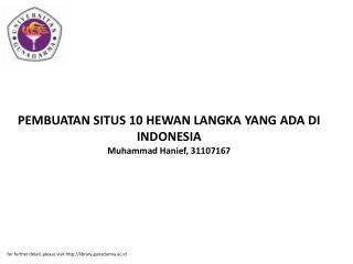 PEMBUATAN SITUS 10 HEWAN LANGKA YANG ADA DI INDONESIA Muhammad Hanief, 31107167