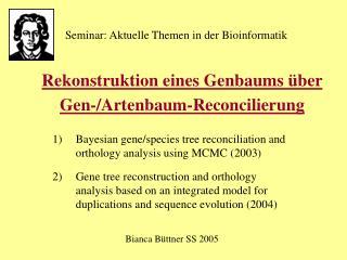 Rekonstruktion eines Genbaums über  Gen-/Artenbaum-Reconcilierung