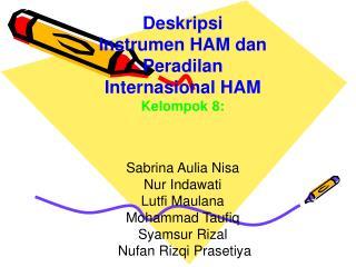 Deskripsi Instrumen HAM dan Peradilan Internasional HAM Kelompok 8: Sabrina Aulia Nisa