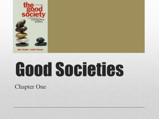 Good Societies
