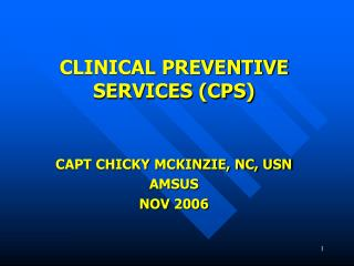 CLINICAL PREVENTIVE SERVICES (CPS)
