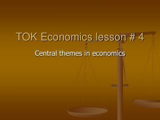 TOK Economics lesson # 4