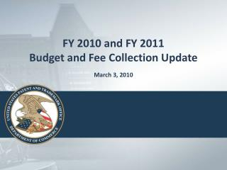 FY 2010 and FY 2011 Budget and Fee Collection Update March 3, 2010