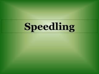Speedling