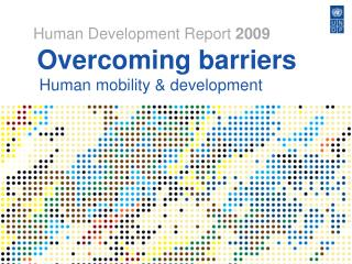 Overcoming barriers  Human mobility & development