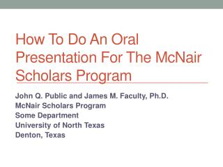 How To Do An Oral Presentation For The McNair Scholars Program