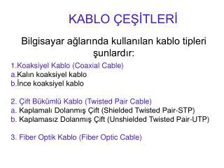 KABLO ÇEŞİTLERİ