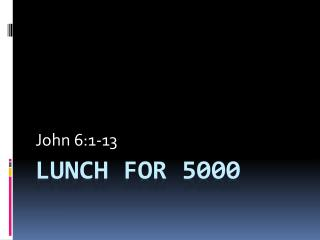Lunch for 5000