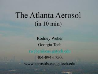 The Atlanta Aerosol (in 10 min)