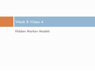 Week 8 Video  4