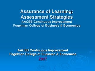 Assurance of Learning: Assessment Strategies  AACSB Continuous Improvement  Fogelman College of Business  Economics
